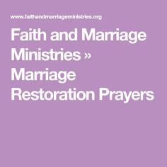 Faith and Marriage Ministries » Marriage Restoration Prayers