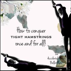 How to conquer tight hamstrings once and for all!