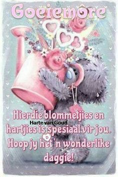 Good Morning Greetings, Good Morning Wishes, Day Wishes, Lekker Dag, Morning Qoutes, Afrikaanse Quotes, Goeie Nag, Goeie More, Christian Messages