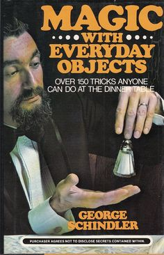 Magic with Everyday Objects 1976 George Schindler Over 150 Tricks Anyone Can Do at the Dinner Table