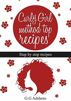 Curly Girl Method Top Recipes: Step by step recipes for all hair types by G.G Adshens, http://www.amazon.com/dp/B00VIYLUZG/ref=cm_sw_r_pi_dp_Kn.ovb0GA4SKC