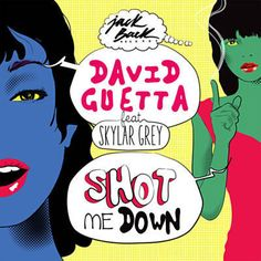Shot Me Down - David Guetta Feat. Skylar Grey