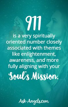 911 is a very spiritually oriented number closely associated with themes like enlightenment, awareness, and more fully aligning with your soul's mission.