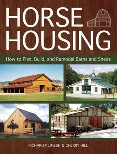Horse Housing: How to Plan, Build, and Remodel Barns and Sheds