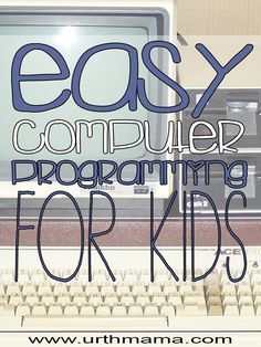 Easy Computer Programming For Kids - Free Resources for Elementary through Highschool - A great and simple list from a homeschool mom of three children.