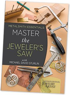 Master the Jeweler's Saw: Learn Sawing for Jewelry Making with Michael David Sturlin