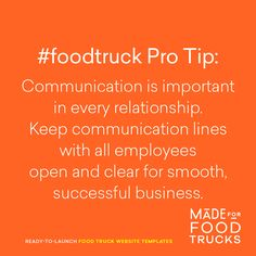 Pro Tip: Communication is important in every relationship. Keep communication lines with all employees open and clear for smooth, successful business. Meals On Wheels, Pro Tip, Food Truck Design, Coffee Truck, Successful Business, Website Template, Communication, Vehicle, Smooth