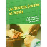 Los servicios sociales en España / Elena Roldán García, Teresa García Giráldez, Luis Nogués Sáez