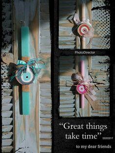 Χειροποίητες πασχαλινές λαμπάδες ^Φτου Σου^ Great Things Take Time, My Dear Friend, Hanukkah, Ladder Decor, Handmade, Home Decor, Vintage, Hand Made, Decoration Home