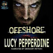 Audiobook cover for Offshore, written by Lucy Pepperdine and narrated by Gregory Peyton. Published by Thorstruck Press Oil Rig, North Sea, Self Publishing, Sci Fi Fantasy, Free Books, Audio Books, Literature, Novels, This Book