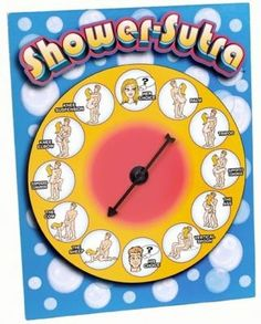 Shower Sutra - Spin your way to steamy sex! Simply attach the spinner to the shower wall using the supplied suction cups. Players take turns spinning the wheel and acting out the positions as illustrated on the game spinner. Shower-Sutra is perfect for the bathtub, hot-tub or shower!