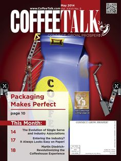 May 2014  May Top Stories: * Packaging Makes Perfect * The Evolution of Single Serve and Industry Associations * Entering the Industry? It Always Looks Easy on Paper! * Martin Diedrich - Revolutionizing the Coffeehouse Experience  INFORMATION IS POWER - Do you know as much as your competition?