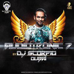 Audiotronic Vol 7 - Dj Scorpio Dubai - http://www.djsmuzik.com/audiotronic-vol-7-dj-scorpio-dubai/