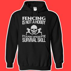 Fencing is A Survival Skill Tee Shirt Long Sleeve Shirt
