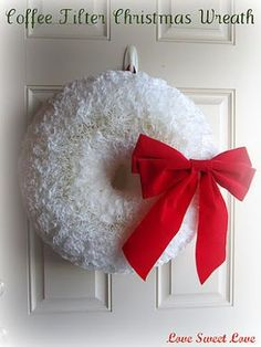 Coffee Filter Wreath http://loveseweetlove.blogspot.com/2011/12/coffee-filter-wreath.html (use this pattern to make the coffee filter lantern too)