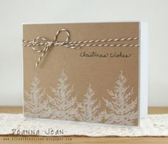 Pine trees in white on kraft - like the sentiment, too!