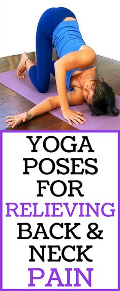 In today's article we will present you some yoga poses that will immediately ease the pain and improve the posture.