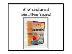6x8 Uncharted Scrapbook Mini-Album PDF Tutorial