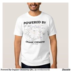 "Powered By Organic Chemistry (Krebs Cycle) T-shirt #poweredby #organicchemistry #science #geek #humor #krebscycle #tcac #citricacidcycle #funny #biochemistry #chemistry #organiccycle #wordsandunwords Here's a tee for anyone ""Powered By Organic Chemistry""."