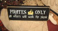 Pirates Only All Others Will Walk The Plank by thehomespunraven, $10.00 - Reception Decor
