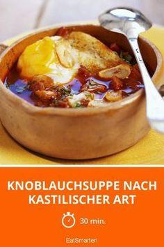 Garlic soup in Castilian style - Essen - Soupe Soup Recipes, Snack Recipes, Healthy Recipes, Garlic Soup, Soup Kitchen, One Pot Meals, Popular Recipes, Sauerkraut, Soup And Salad