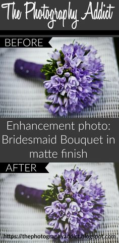 Adding a touch of matte finish to a beautiful bridesmaid bouquet.  |  https://thephotographyaddict.blogspot.com #photoshop #lightroom #photography #samples #matte #finish