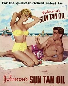1950's --  yep, I got sunburned. Now it's lots of visits to the skin Dr.  As a silly young girl I didn't realize the damage I did.