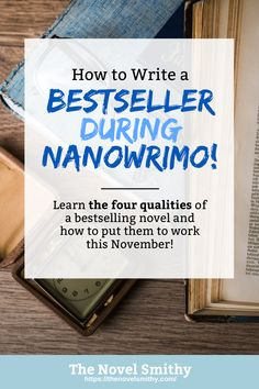 NaNoWriMo is a great tool for launching your writing career. Here's how to turn your NaNoWriMo draft into a bestselling novel!