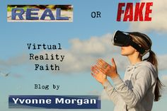 Turning Mountains into Molehills - Virtual Reality Faith