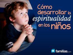 Cómo desarrollar la espiritualidad en los niños