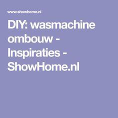 DIY: wasmachine ombouw - Inspiraties - ShowHome.nl