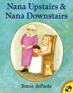 nana upstairs nana downstairs by tomie depaola. This book is a good book to use in your classroom when teaching children how to deal with a loss of a family member. Teaching Reading, Teaching Kids, Guided Reading, Learning, Emotional Books, Leo, Important Life Lessons, B 13, Mentor Texts