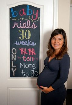 Raising Rials: 30 Weeks and Maternity Photos, pregnancy chalkboard