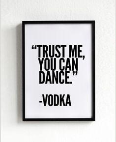 Vodka + Dance = NEED.