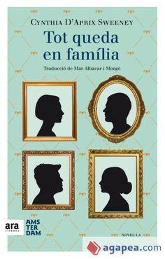 Tot queda en família / Cynthia d'Aprix Sweeney ; traducció de Mar Albacar i Morgó