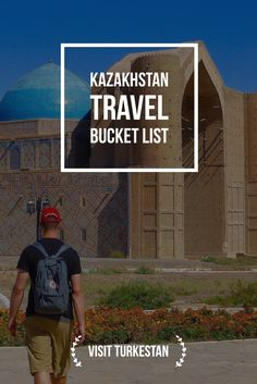 Visit ancient Mausoleum in Turkestan. Kazakhstan Travel Bucket List: Explore Central Asia with Kalpak Travel