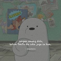 Wall Paper Quotes Funny Laughing Ideas For 2019 Cartoon Quotes, Funny Quotes, Heart Quotes, Life Quotes, Quotes Lucu, We Bear, We Bare Bears, Quotes Indonesia, Best Motivational Quotes