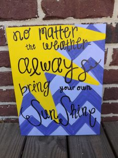 always bring your own sunshine. painted canvas. very cute canvas art.