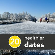 20 Last-Minute Ideas for a Healthier Date Night: ice skating, hike, dance, run a race together, yoga, bike ride, golf or tennis, kayaking, massage, kiss, make sushi, picnic lunch, make your own dark chocolate fondue,  cook a red-themed dinner together, visit local vineyard (or wine bar), hire a personal chef, aphrodisiac dinner, volunteer
