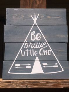 Be Brave Little One Wood Sign  Pallet Style by CCsCountryCorner