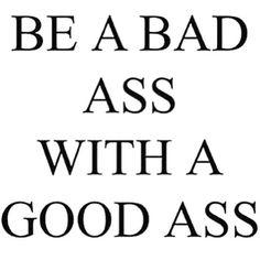 Pretty much a life motto.