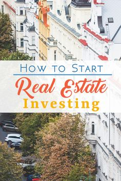 Tips for How to Start Real Estate Investing. Be smart, strategic, slow and…