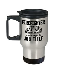 Volunteer Firefighter Travel Gifts For Men - Gifts For A Firefighter - Funny Firefighter Retirement Gifts - Firefighter Mug - Firefighter Because Bad Ass Miracle Worker Is Not An Official Job Title  #birthdaygifts #coffeetime #present #coffeehumor #coffeelover #gift #christmasgift #birthdaywishes #coffeemug #giftsforhim
