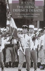 The French Defence Debate - Consensus and Continuity in   R. Utley   Palgrave Macmillan