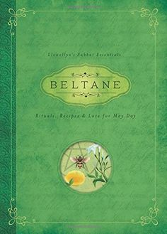 Beltane: Rituals, Recipes & Lore for May Day (Llewellyn's Sabbat Essentials) by Llewellyn http://www.amazon.com/dp/0738741930/ref=cm_sw_r_pi_dp_beLfvb0DV4E53