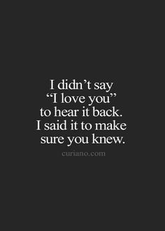 This is how I feel...Sometimes it's good to say it aloud with no expectations! #geniunelove #somepeoplenotready #canureceiveit