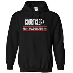 COURT CLERK Real Challenges Real Job T-Shirts, Hoodies. BUY IT NOW ==► https://www.sunfrog.com/Funny/COURT-CLERK--real-job-4606-Black-5872606-Hoodie.html?id=41382