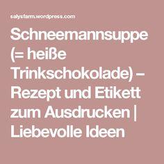 Schneemannsuppe (= heiße Trinkschokolade) – Rezept und Etikett zum Ausdrucken   Liebevolle Ideen