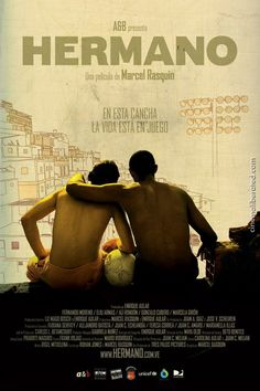 Hermano an excellent film about two soccer players in Caracas, Venezuela.