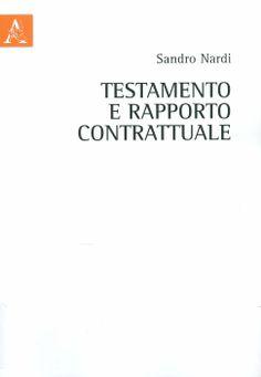 Testamento e rapporto contrattuale / Sadro Nardi, 2012
